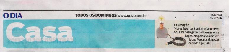 NOVO TALENTOS BRASILEIROS no caderno CASA do jornal O DIA de 23 de outubro de 2016