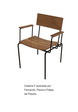 Cadeira F assinada por Fernando, Flavia e Felipe da FStudio