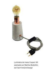 Luminária de mesa Copper Hill assinada por Martina Bollentini da Fast Forward Design
