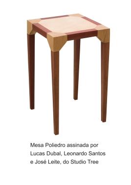 Mesa Poliedro assinada por Lucas Dubal, Leonardo Santos e José Leite do Studio Tree